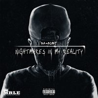 Nightmares in My Reality — M-Nat