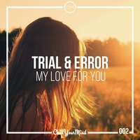 My Love for You — Trial & Error