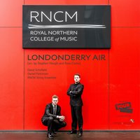 Londonderry Air — David Schofield, Daniel Parkinson, RNCM String Ensemble, David Schofield, Daniel Parkinson & RNCM String Ensemble