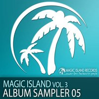 Magic Island, Vol. 3 Album Sampler 05 — сборник