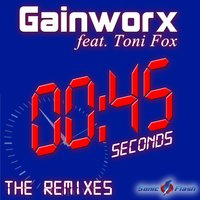 45 Seconds - The Remixes — Gainworx, Toni Fox