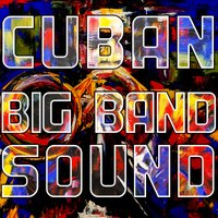 Cuban Big Band Sound — сборник