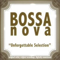 Bossa Nova: Unforgettable Selection — сборник