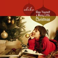 Have Yourself a Merry Little Christmas — Akiko