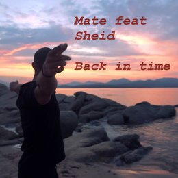 Back in Time — Mate, Sheid