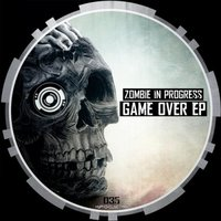 Game Over EP — Zombie In Progress