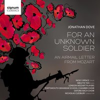 Jonathan Dove: For an Unknown Soldier — London Mozart Players, Nicky Spence, Melvyn Tan, Nicholas Cleobury, Jonathan Dove