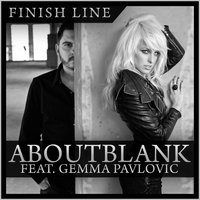 Finish Line — Aboutblank, About Blank feat. Gemma Pavlovic