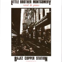Bajez Copper Station — Little Brother Montgomery