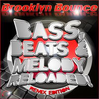 Bass, Beats & Melody Reloaded! — Brooklyn Bounce
