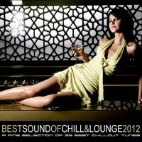 Best Sound of Chill & Lounge 2012 (33 Chillout Downbeat Tunes with Ibiza Mallorca Feeling) — сборник