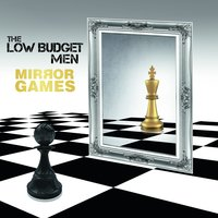 Mirror Games — The Low Budget Men