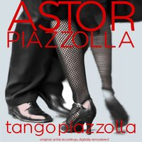 Tango Piazzolla — Астор Пьяццолла, PIAZZOLLA, ASTOR PANTALEON