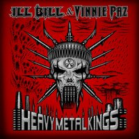 Heavy Metal Kings — Vinnie Paz, ILL BILL