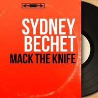 Mack the Knife — Sydney Bechet