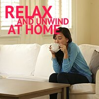 Relax And Unwind At Home — сборник