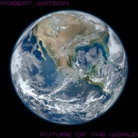 Future of the World — Robert Watson