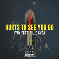 Hurts to See You Go — Lynx, Silje Svea