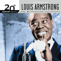 20th Century Masters: The Best Of Louis Armstrong - The Millennium Collection — Louis Armstrong