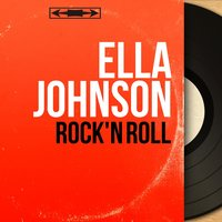 Rock'n Roll — Ella Johnson