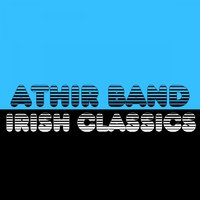 Irish Classics — Athir Band