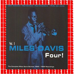 Four! The Complete Miles Davis Quintet 1955-1956 Recordings, Vol. 1 — Miles Davis, John Coltrane, Red Garland, Paul Chambers, Philly Joe Jones