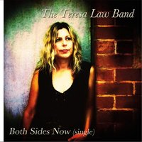 Both Sides Now — The Teresa Law Band