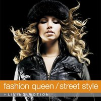 Fashion Queen / Street Style: Living Motion — сборник