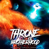 Renace Y Toma El Poder — Throne Of Brotherhood