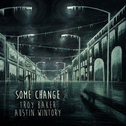 Some Change — Austin Wintory, Troy Baker