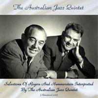 Selections Of Rogers And Hammerstein Interpreted By The Australian Jazz Quintet — The Australian Jazz Quintet