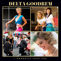 I Honestly Love You — Delta Goodrem