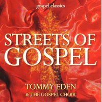 Streets of Gospel — Tommy Eden & The Gospel Choir