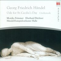 Händel: Ode for St. Cecilia's Day — Händel Festival Orchestra, Christian Kluttig, Halle Collegium Vocale, Halle National Theater Choir & Hallo Choir