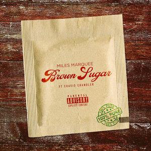 Miles Marquee, Chavis Chandler - Brown Sugar