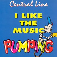 I Like the Music Pumping — Central Line