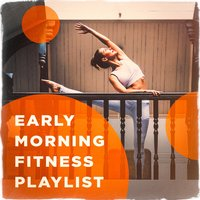 Early Morning Fitness Playlist — сборник