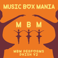 MBM Performs Phish, Vol. 2 — Music Box Mania