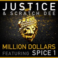 Million Dollars — Spice 1, Just1ce, Scratch Dee, Justice, Justice, Scratch Dee