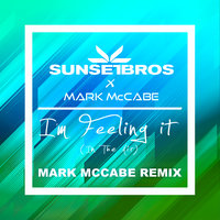 I'm Feeling It (In The Air) — Sunset Bros, Mark McCabe