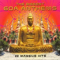 The Biggest Goa Anthems - 22 Massive Hits — сборник