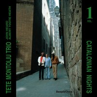 Catalonian Nights, Vol. 1 — Tete Montoliu, John Heard, Albert Tootie Heath