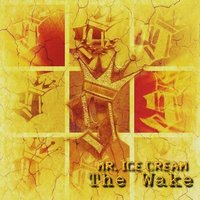 The Wake — Mr. Ice Cream