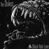 Black Hole Love — The Dukes
