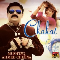 Chahat - Single — Mushtaq Ahmed Cheena