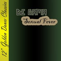 Sexual Fever — De Gama