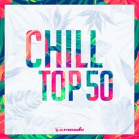 Chill Top 50 - Armada Music — сборник