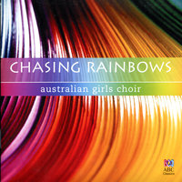 Chasing Rainbows — Matthew Carey, The Australian Girls Choir