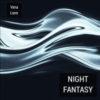 Night Fantasy — Vera Love