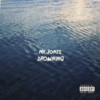 Drowning — Mr. Jones